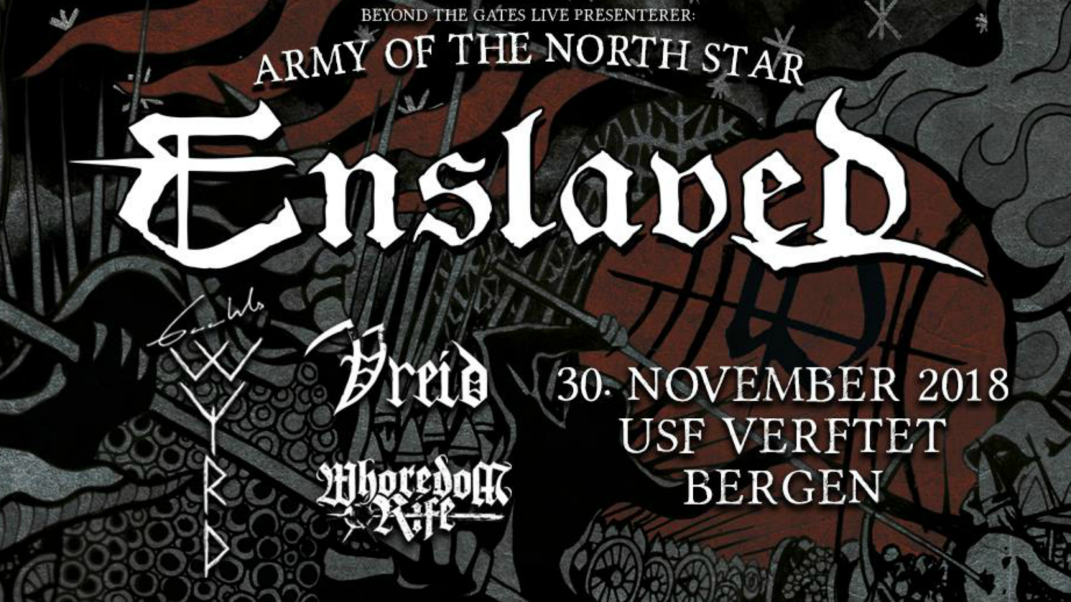 BILDE ARMY OF THE NORTH STAR USF VERFTET BERGEN BEYOND THE GATES ENSLAVED WYRD GAAHL VREID WHOREDOM RIFE